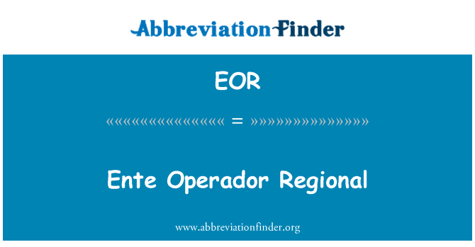 EOR: Ente Operador Regional