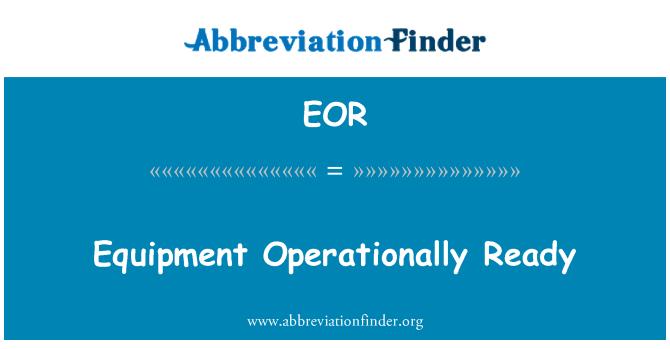 EOR: Equipment Operationally Ready