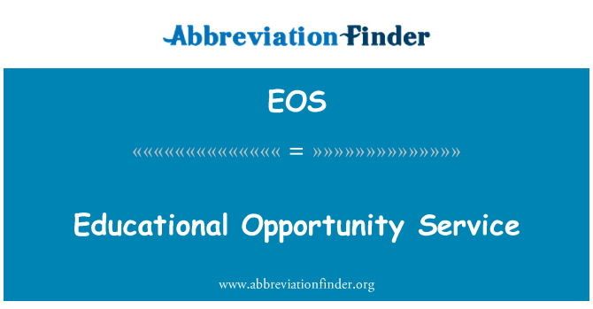 EOS: Educational Opportunity Service