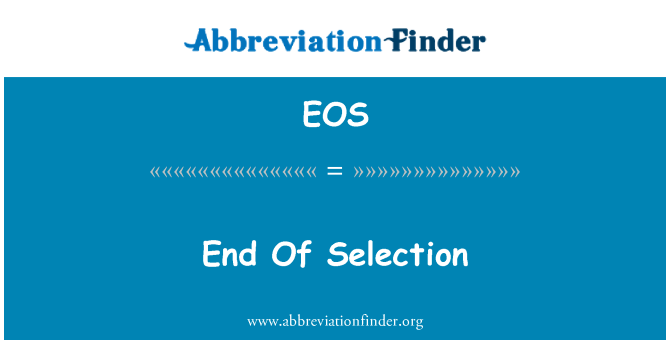 EOS: End Of Selection