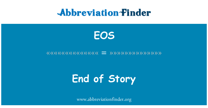 EOS: End of Story