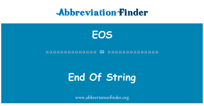 EOS: End Of String
