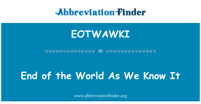 EOTWAWKI: Akhir dunia seperti yang kita tahu