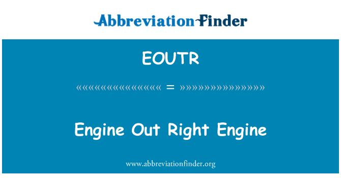 EOUTR: Engine Out Right Engine
