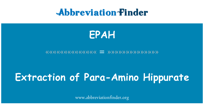 EPAH: Extraction of Para-Amino Hippurate