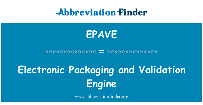 EPAVE: Electronic Packaging and Validation Engine