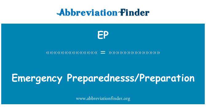 EP: Emergency Preparednesss/Preparation