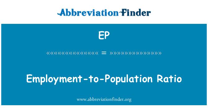 EP: Employment-to-Population Ratio