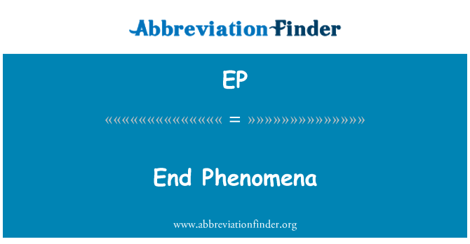 EP: End Phenomena