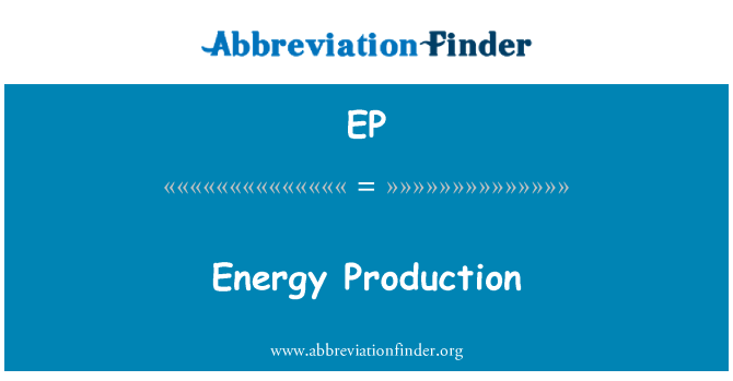 EP: Energy Production