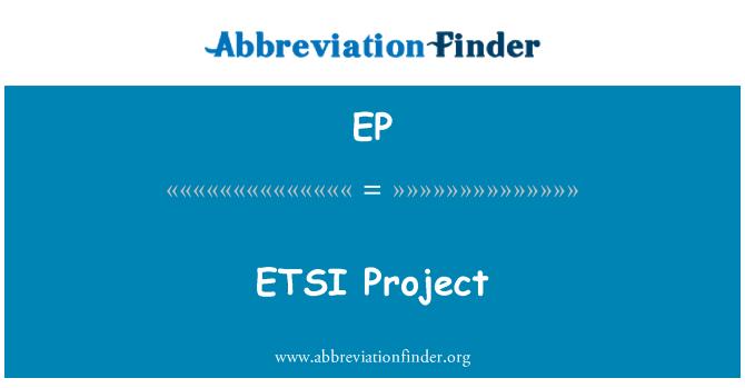 EP: ETSI   Project