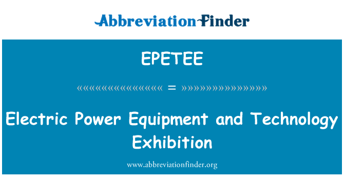 EPETEE: Electric Power Equipment and Technology Exhibition