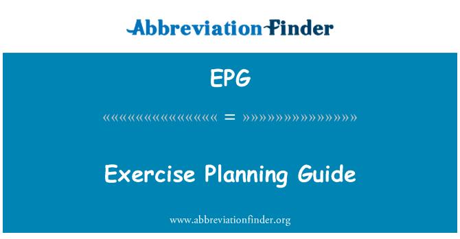 EPG: Exercise Planning Guide