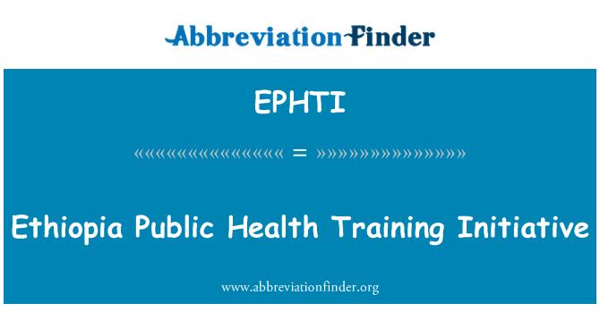 EPHTI: Ethiopia Public Health Training Initiative