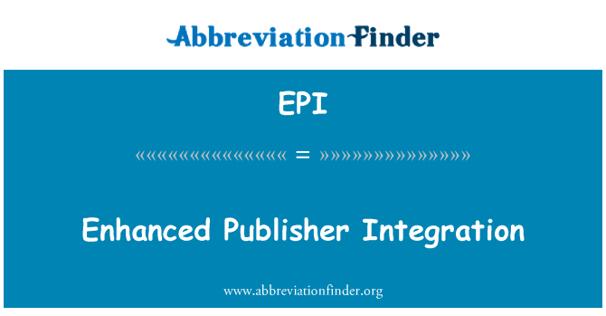 EPI: Enhanced Publisher Integration