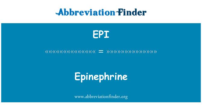 EPI: Epinephrine