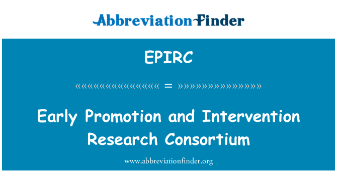 EPIRC: Early Promotion and Intervention Research Consortium
