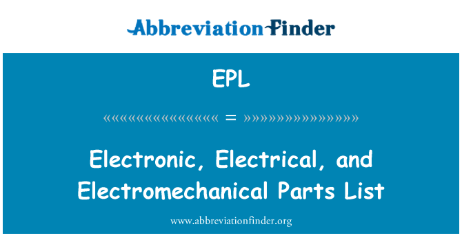EPL: Electronic, Electrical, and Electromechanical   Parts List