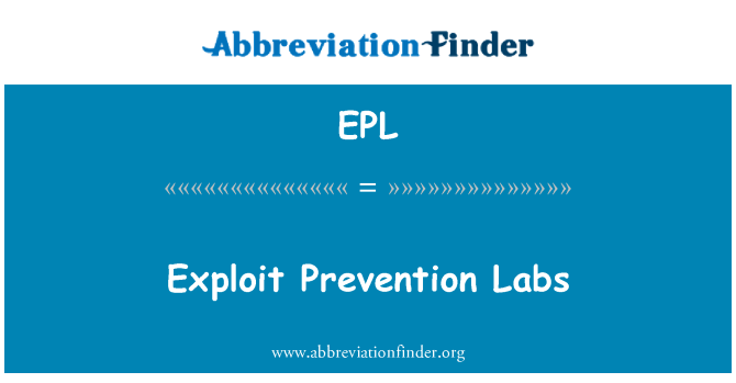 EPL: Exploit Prevention Labs