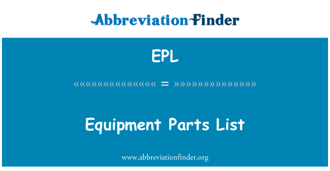 EPL: Equipment Parts List