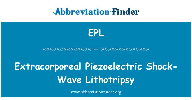 EPL: Extracorporeal Piezoelectric Shock-Wave Lithotripsy
