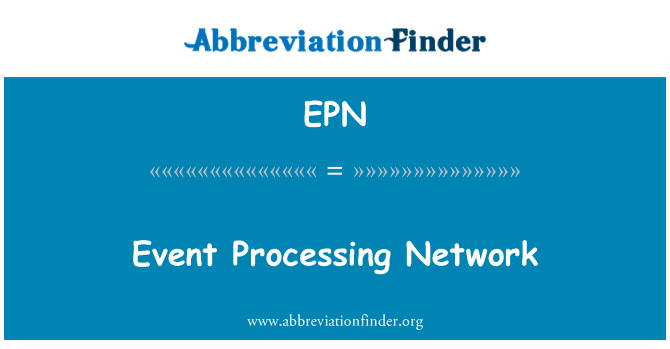 EPN: Event Processing Network