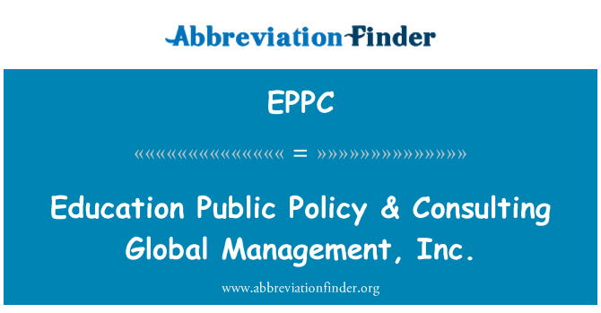 EPPC: Education Public Policy & Consulting Global Management, Inc.