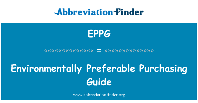 EPPG: Environmentally Preferable Purchasing Guide
