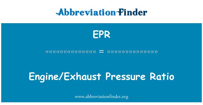 EPR: Engine/Exhaust Pressure Ratio