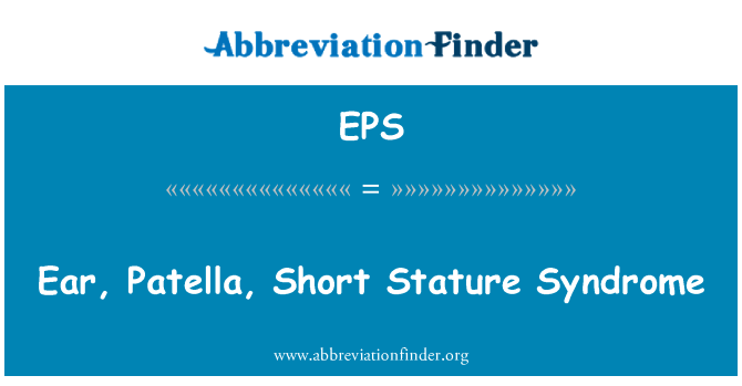 EPS: Ear, Patella, Short Stature Syndrome
