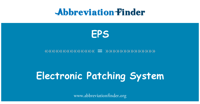 EPS: Electronic Patching System