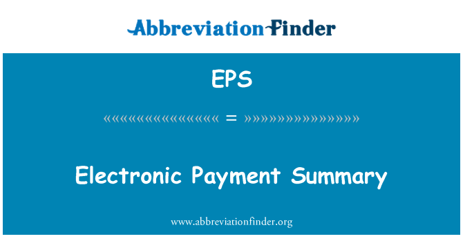 EPS: Electronic Payment Summary