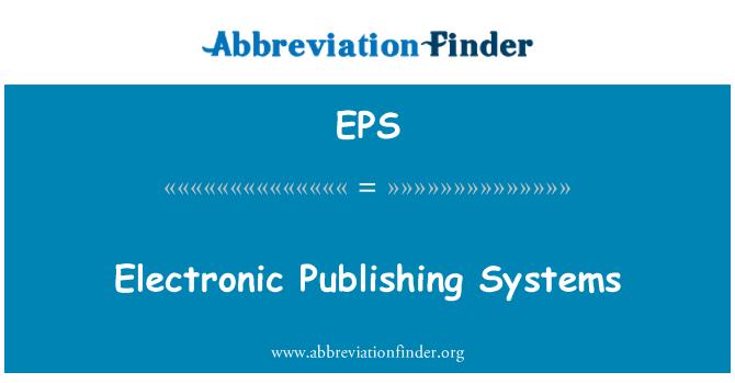 EPS: Electronic Publishing Systems