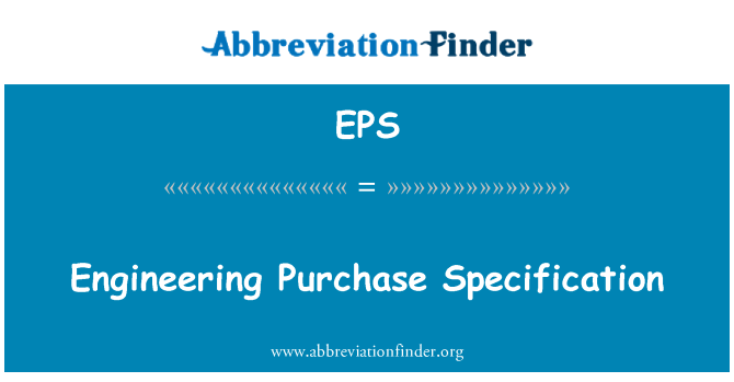 EPS: Engineering Purchase Specification