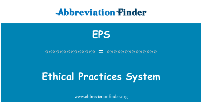 EPS: Ethical Practices System