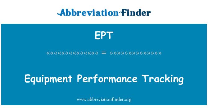 EPT: Equipment Performance Tracking