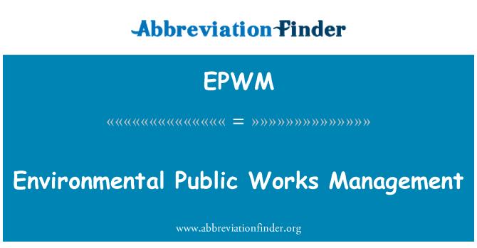 EPWM: Environmental Public Works Management