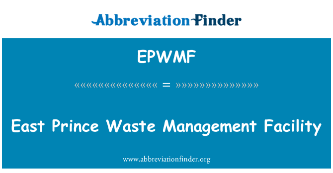 EPWMF: East Prince Waste Management Facility