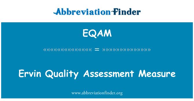 EQAM: Ervin Quality Assessment Measure