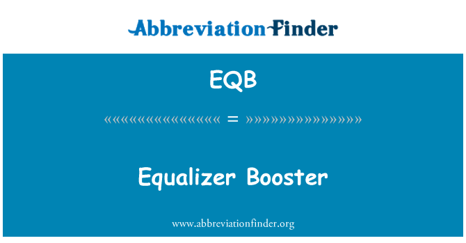 EQB: Equalizer Booster
