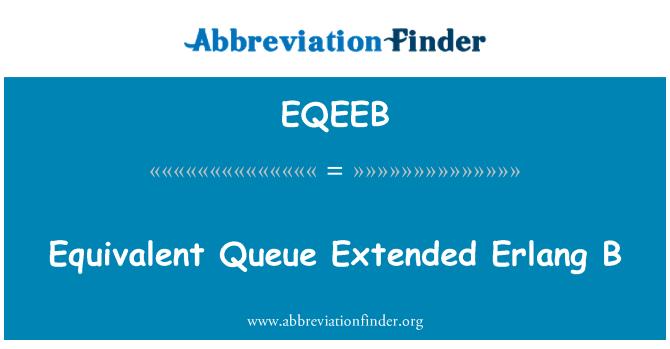 EQEEB: תור שוות ערך מורחב Erlang B