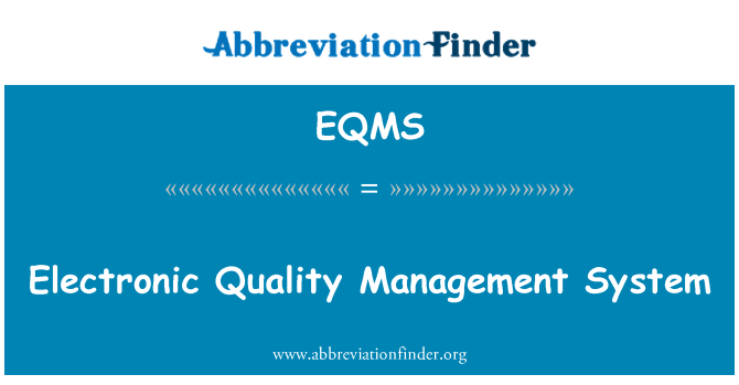 EQMS: Electronic Quality Management System