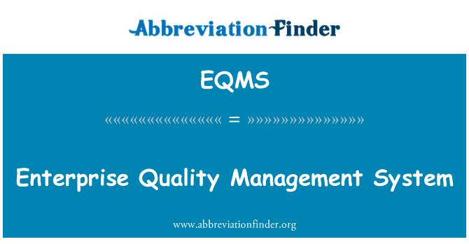 EQMS: Enterprise Quality Management System