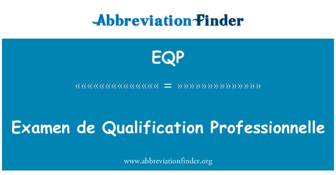 EQP: Examen de yeterlilik Professionnelle
