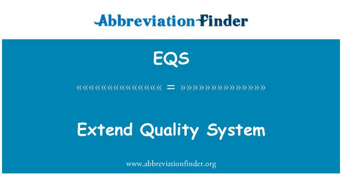 EQS: Extend Quality System