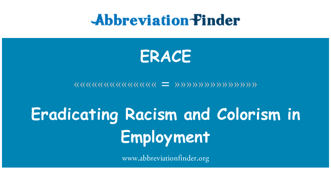 ERACE: Eradicating Racism and Colorism in Employment