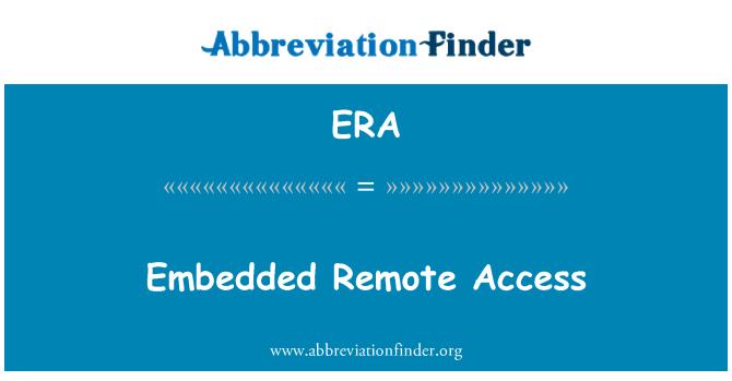 ERA: Embedded Remote Access