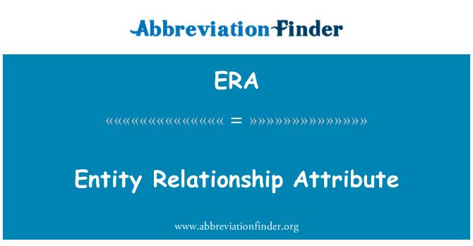 ERA: Entity Relationship Attribute