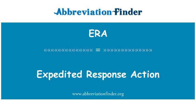 ERA: Expedited Response Action