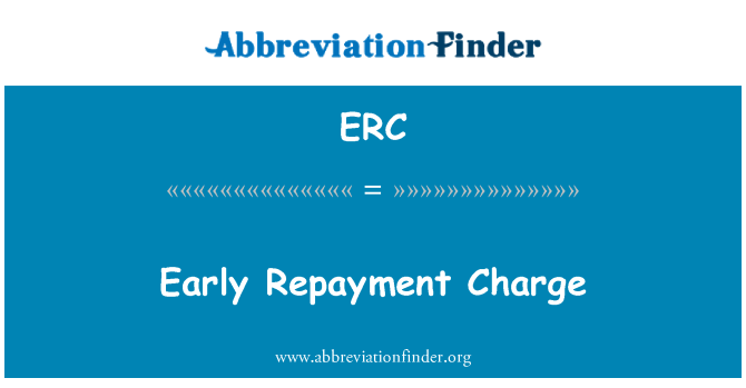 ERC: Early Repayment Charge
